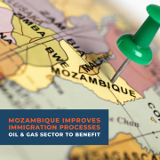 Mozambique Improves Immigration Processes Oil & Gas Sector